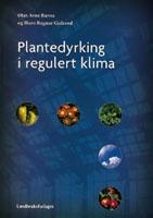 Plantedyrking i regulert klima